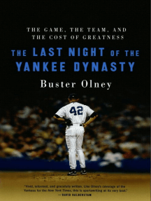 The Last Night of the Yankee Dynasty: The Game, the Team, and the Cost of Greatness