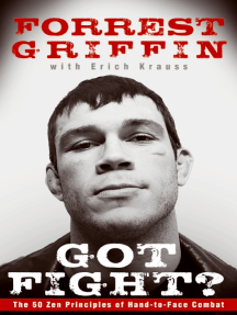 Got Fight?: The 50 Zen Principles of Hand-to-Face Combat