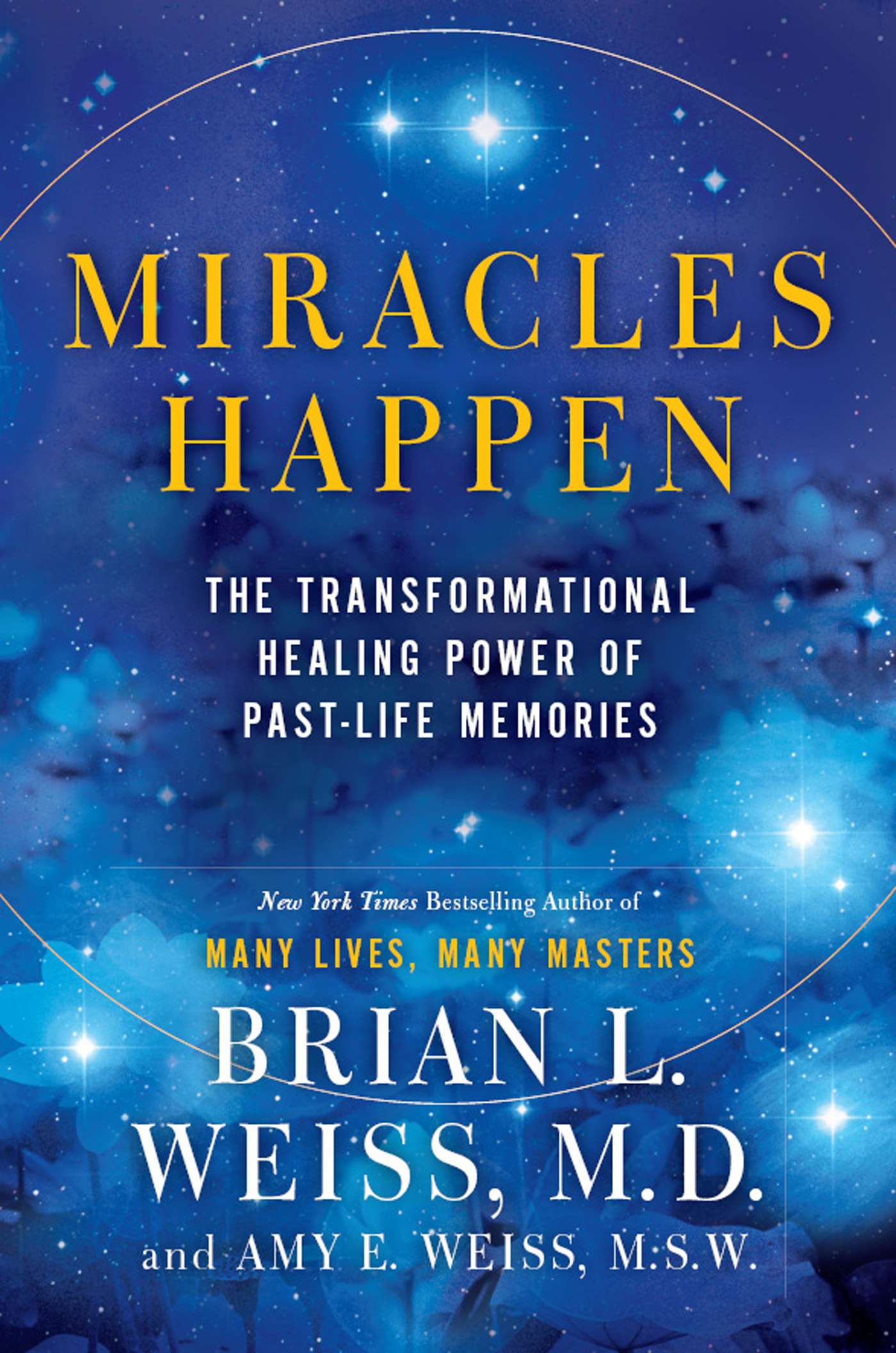 Past Life And Karmic Tarot By Edain Mccoy: Miracles Happen By Amy E. Weiss And Brian L. Weiss