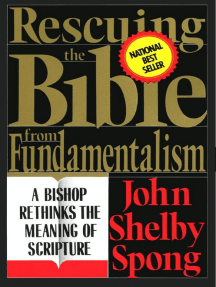 Rescuing the Bible from Fundamentalism: A Bishop Rethinks this Meaning of Script