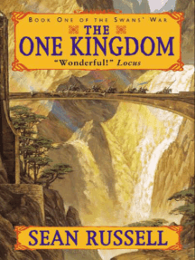 The One Kingdom: Book One Of The Swan's War Trilogy