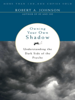 Owning Your Own Shadow: Understanding the Dark Side of the Psyche