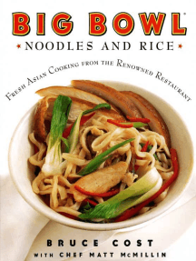Big Bowl Noodles and Rice: Fresh Asian Cooking from the Renowned Restaurant