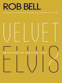 Velvet Elvis: Repainting the Christian Faith
