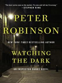 Watching the Dark: An Inspector Banks Novel