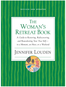 The Woman's Retreat Book: A Guide to Restoring, Rediscovering and Reawakening Your True Self --In a Moment, An Hour, Or a Weekend