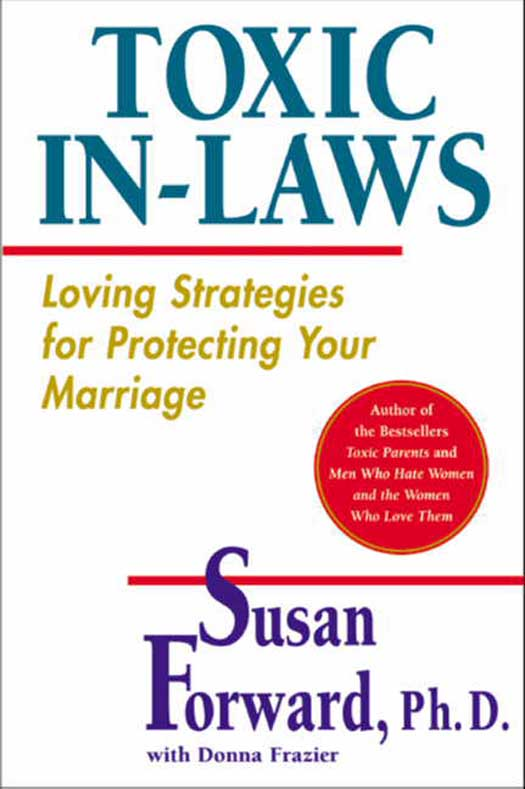 Toxic In-Laws by Susan Forward - Book - Read Online