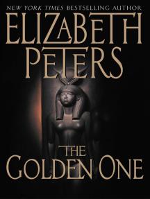 The Golden One: An Amelia Peabody Novel of Suspense