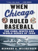 When Chicago Ruled Baseball