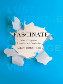 Fascinate: Your 7 Triggers to Persuasion and Captivation