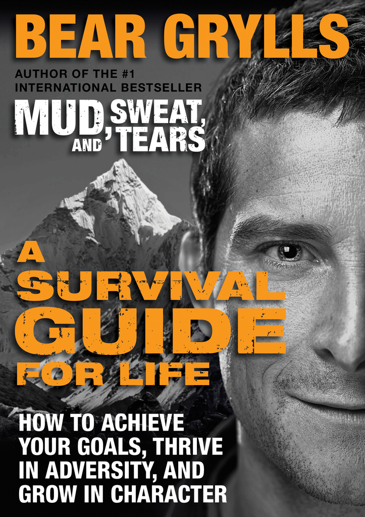 A Survival Guide for Life by Bear Grylls - Book - Read Online
