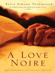 A Love Noire: A Novel