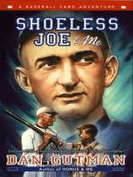Shoeless Joe & Me