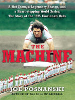 The Machine: A Hot Team, a Legendary Season, and a Heart-stopping World Series: The Story of the 1975 Cincinnati Reds