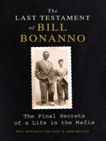 The Last Testament of Bill Bonanno: The Final Secrets of a Life in the Mafia