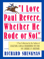 """""""I Love Paul Revere, Whether He Rode Or Not"""""""