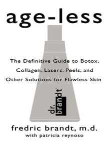 Age-less: The Definitive Guide to Botox, Collagen, Lasers, Peels, and Other Solutions for Flawless Skin