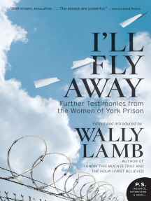 I'll Fly Away: Further Testimonies from the Women of York Prison