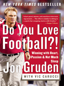 Do You Love Football?!: Winning with Heart, Passion, and Not Much Sleep
