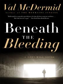 Beneath the Bleeding: A Novel