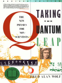Taking the Quantum Leap: The New Physics for Nonscientists