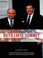 Implications of the Reykjavik Summit on Its Twentieth Anniversary