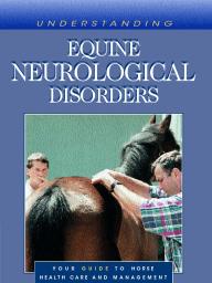 Understanding Equine Neurological Disorders