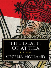 The Death of Attila: A Novel