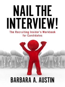 Nail The Interview!: The Recruiting Insider's Workbook for Candidates