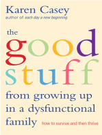 The Good Stuff from Growing Up in a Dysfunctional Family