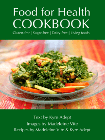 Food for Health Cookbook: Gluten-free, Sugar-free, Dairy-free Living Foods