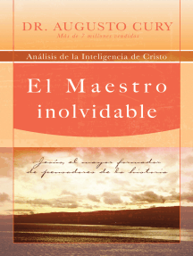 El Maestro inolvidable: Jesús, el mayor formador de pensadores de la historia