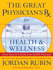 The Great Physician's Rx for Health and Wellness: Seven Keys to Unlock Your Health Potential