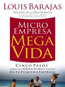 Microempresa, Megavida: Cinco pasos para una gran vida a través de tu pequeña empresa