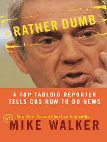 Rather Dumb: A Top Tabloid Reporter Tells CBS How to Do News