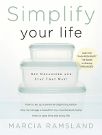 Simplify Your Life: Get Organized and Stay That Way