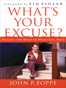 What's Your Excuse?: Making the Most of What You Have