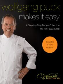Wolfgang Puck Makes It Easy: A Step-by-Step Recipe Collection for the Home
