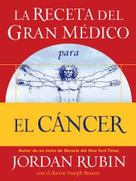 La receta del Gran Médico para el cáncer