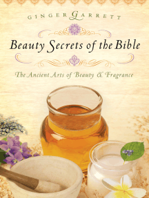 Beauty Secrets of the Bible: The Acient Arts of Beauty and   Fragrance