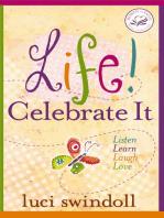 Life! Celebrate It