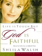 Life is Tough, But God is Faithful