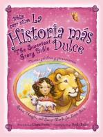 La historia mas dulce / The Sweetest Story Bible