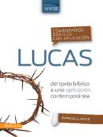 Comentario bíblico con aplicación NVI Lucas: Del texto bíblico a una aplicación contemporánea