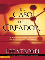 El caso del creador: Un periodista investiga evidencias científicas que apuntan hacia Dios.