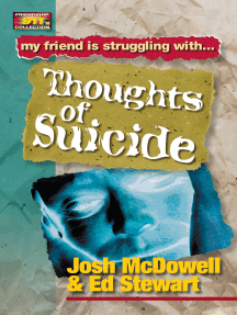 Friendship 911 Collection: My friend is struggling with.. Thoughts of Suicide