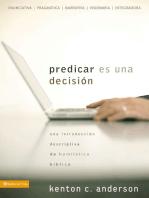 Predicar es una decisión: Una introducción descriptiva de homilética bíblica