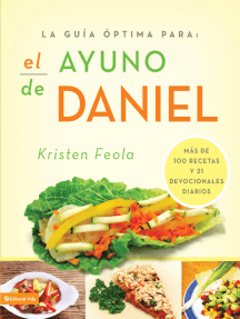 La guia óptima para el ayuno de Daniel: Más de 100 recetas y 21 devocionales diarios
