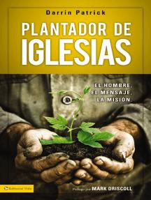 Plantador de iglesias: El hombre, el mensaje, la misión