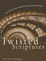 Twisted Scriptures: Breaking Free from Churches That Abuse